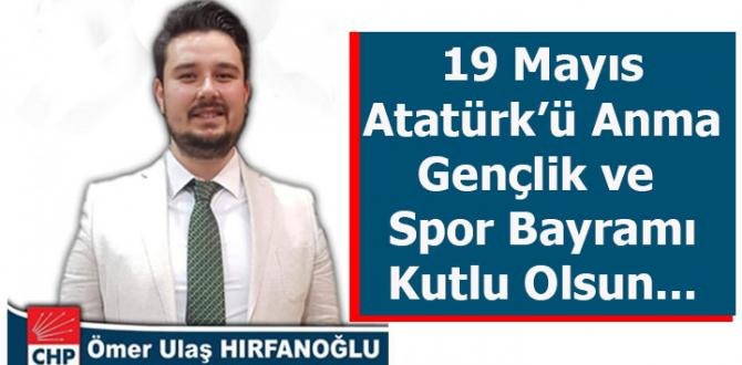 Ömer Ulaş Hırfanoğlu 19 Mayıs Kutlama Mesajı