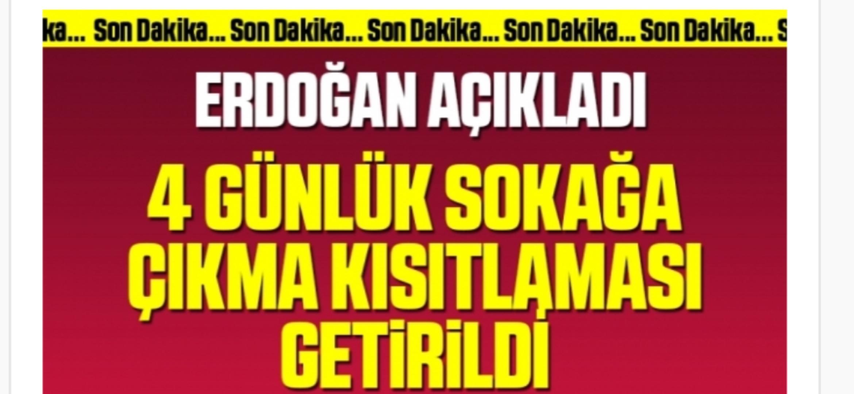 Cumhurbaşkanı Erdoğan açıkladı! 4 gün sokağa çıkma kısıtlaması