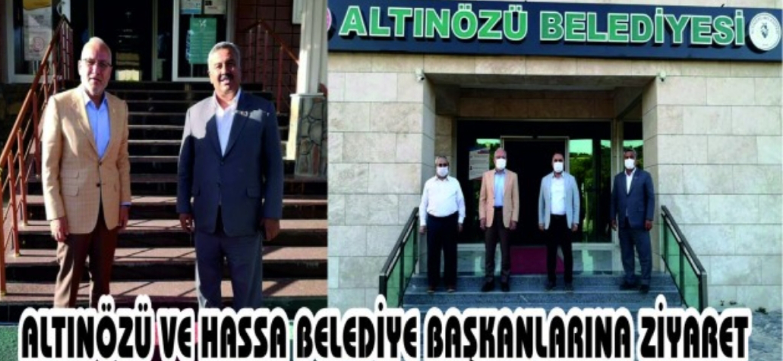 Tosyalı'dan Hassa ve Altınözü Belediye Başkanlarına Ziyaret