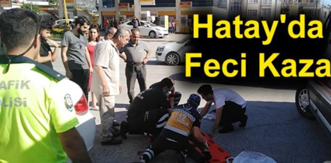 Hatay'da Feci Kaza
