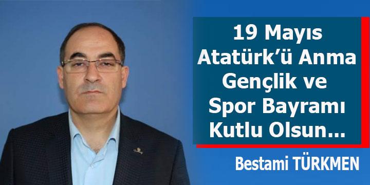 CHP Hatay Milletvekili Adayı Bestami Türkmen'in 19 Mayıs Mesajı
