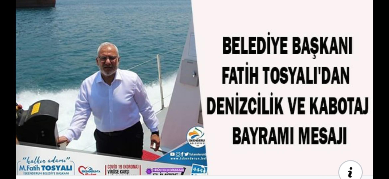 Belediye Başkanı Fatih Tosyalı' Dan Denizcilik Ve KabotaJ Bayaramı MesaJı