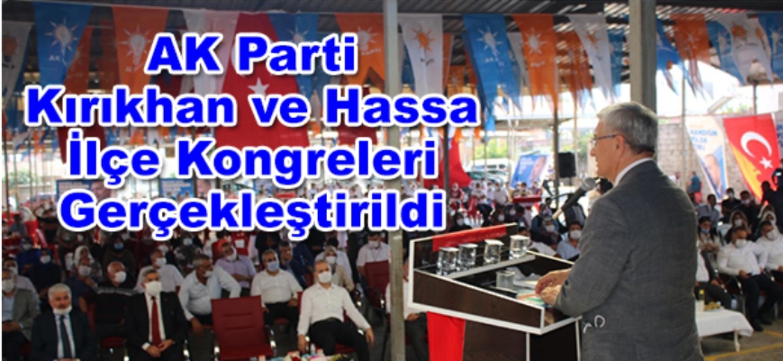 AK Parti Kırıkhan Ve Hassa İlçe Kongreleri Gerçekleştirildi