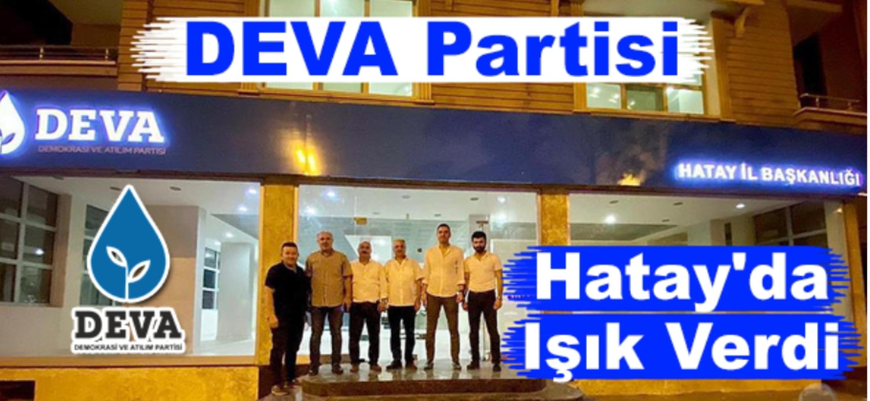 DEVA Partisi, Hatay'da Işık Verdi