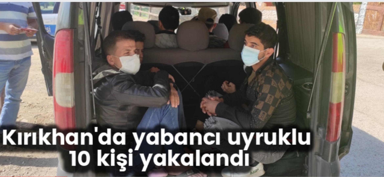 Kırıkhan'Da Yabancı Uyruklu 10 Kişi Yakalandı