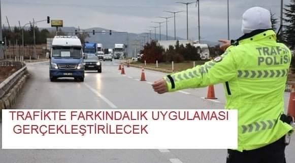 Trafikte Farkındalık Uygulaması Gerçekleştirilecek