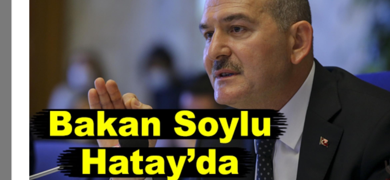 Bakan Soylu Hatay'Da