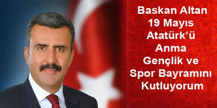 Başkan Altan'dan 19 Mayıs mesajı