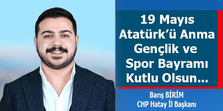 CHP İl Başkanı Barış Birim'in 19 Mayıs Kutlama Mesajı