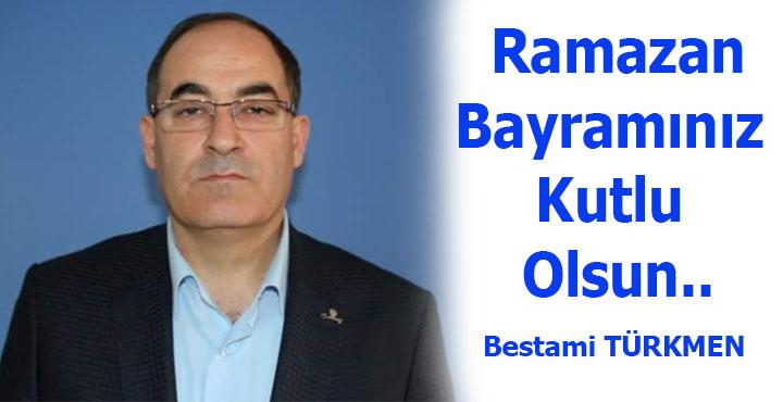 Bestami Türkmen'in Ramazan Bayramı Mesajı