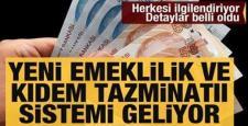Yeni Kıdem Tazminatı ve Emeklilik Modeli Geliyor!
